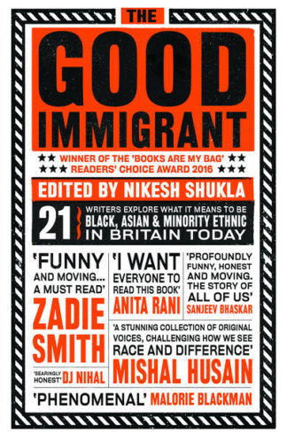 The Good Immigrant by Nikesh Shukla (ed.)