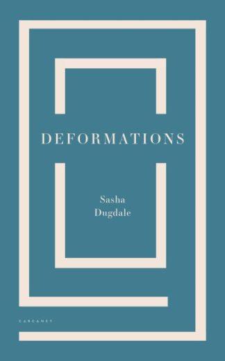 Deformations by Sasha Dugdale