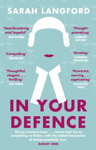 In Your Defence: Stories of Life and Law by Sarah Langford
