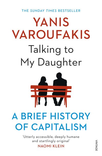 Talking to My Daughter About the Economy: A Brief History of Capitalism by Yanis Varoufakis