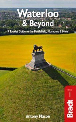 Waterloo & Beyond by Antony Mason