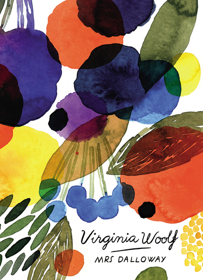 Mrs Dalloway (Vintage Classics Woolf Series) by Virginia Woolf