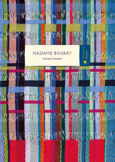Madame Bovary (Vintage Classic Europeans Series) by Gustave Flaubert