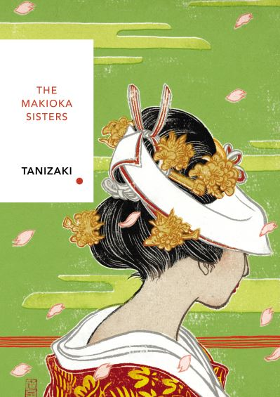 The Makioka Sisters: Vintage Classics Japanese Series by Junichiro Tanizaki