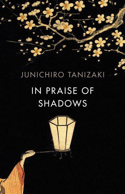 In Praise of Shadows: Vintage Design Edition by Jun'ichiro Tanizaki