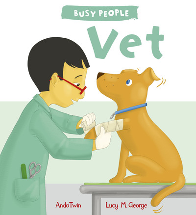Busy People: Vet by Lucy M. George