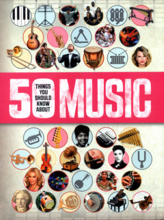 50 Things You Should Know About Music by
