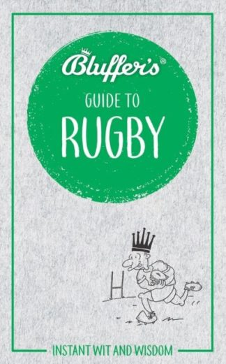Bluffer's Guide to Rugby by Steven Gauge