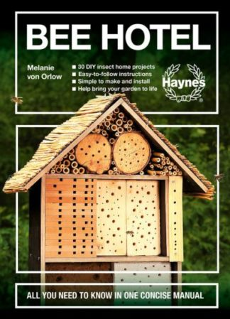 Bee Hotel: All you need to know in one concise manual by Orlow, Melanie von