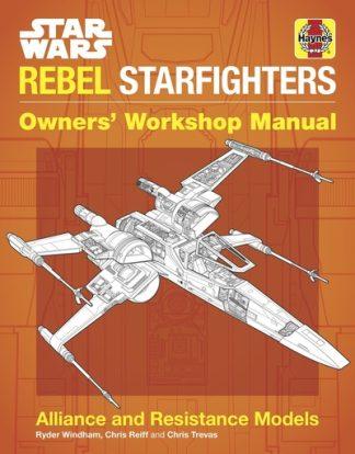 Haynes Star Wars Rebel Starfighter by Ryder Windham