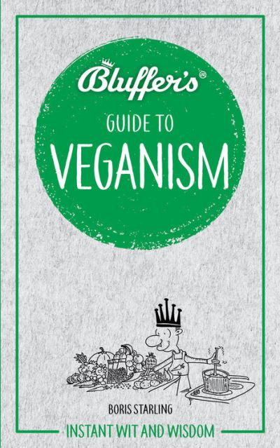 Bluffer's Guide To Veganism by Boris Starling