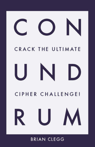 Conundrum: Crack the Ultimate Cipher Challenge by Brian Clegg