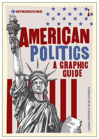 American Politics: A Graphic Guide by Laura Locker