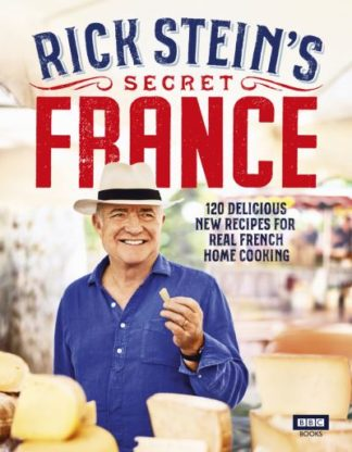 Rick Stein's Secret France by Rick Stein