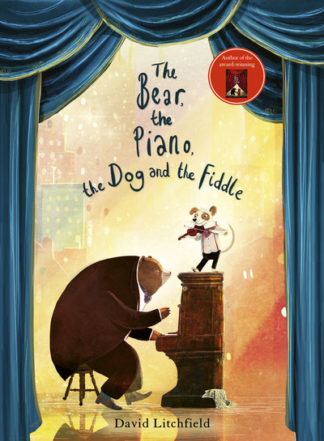 Bear The Piano The Dog & The Fiddle by David Litchfield