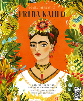 Portrait of an Artist: Frida Kahlo by Lucy Brownridge