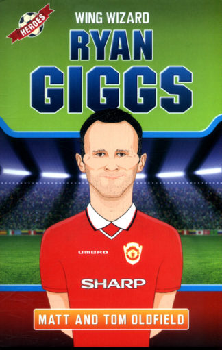 Ryan Giggs: Wing Wizard by Tom Oldfield