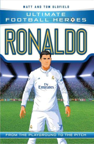 Ronaldo (Ultimate Football Heroes) by Tom Oldfield