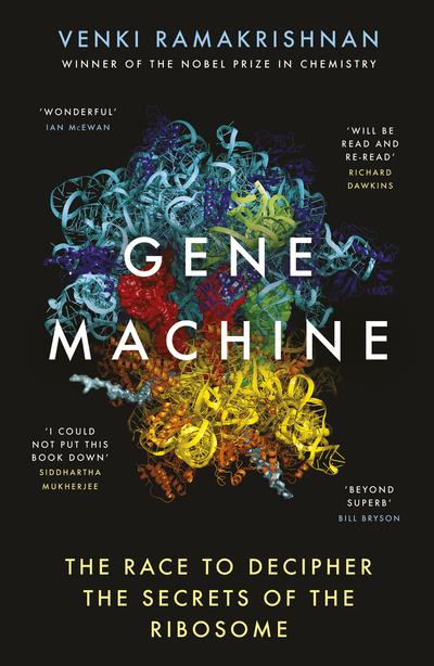 Gene Machine by Venki Ramakrishnan