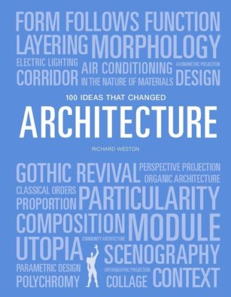 100 Ideas that Changed Architecture by Richard Weston