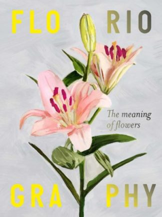 Floriography: The Meaning of Flowers by Rowan Blossom
