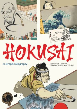 Hokusai: A Graphic Biography by Giuseppe Lantaza