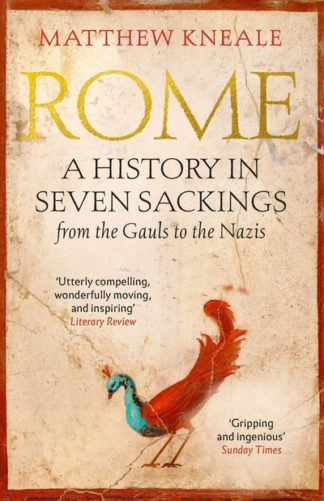 Rome: A History in Seven Sackings by Matthew Kneale
