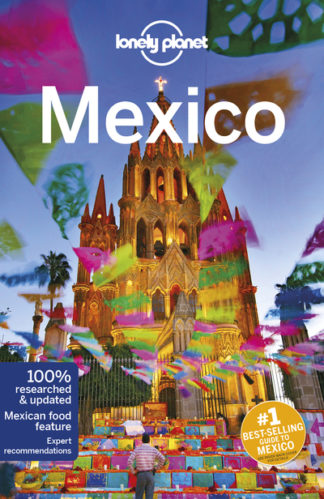 Lonely Planet Mexico by Planet Lonely