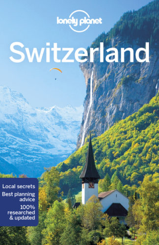 Lonely Planet Switzerland by Planet Lonely
