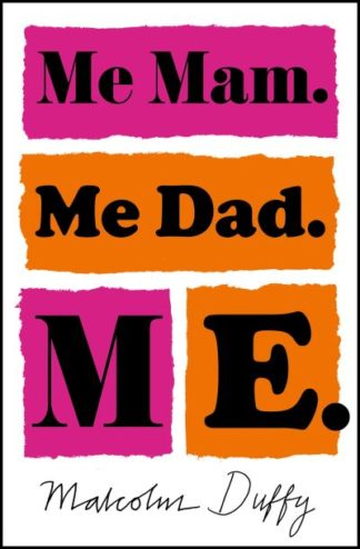 Me Mam Me Dad Me by Malcolm Duffy