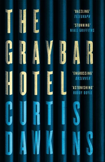 The Graybar Hotel by Curtis Dawkins