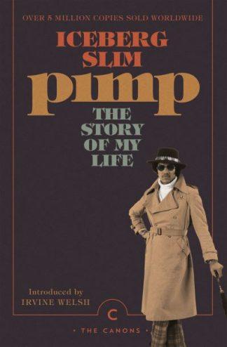 Pimp: The Story Of My Life by Iceberg Slim
