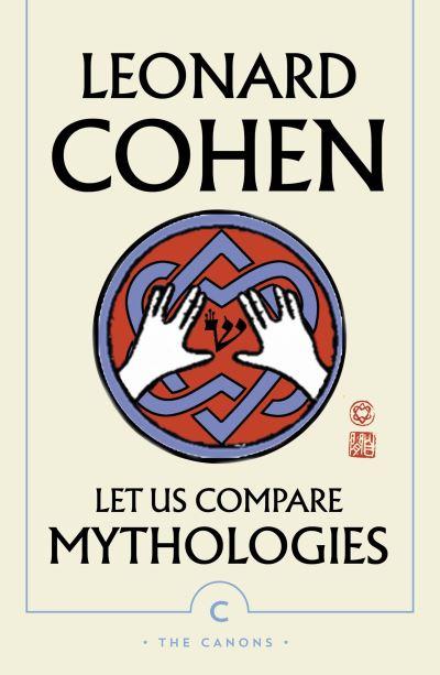 Let Us Compare Mythologies by Leonard Cohen