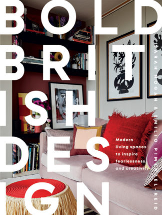 Bold British Design: Modern living spaces to inspire fearlessness and creativity by Emilio Pimentel-Reid