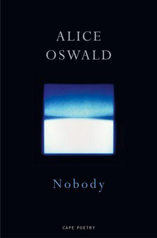 Nobody by Alice Oswald