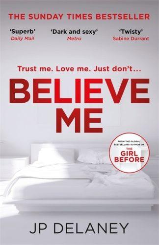 Believe Me by JP Delaney