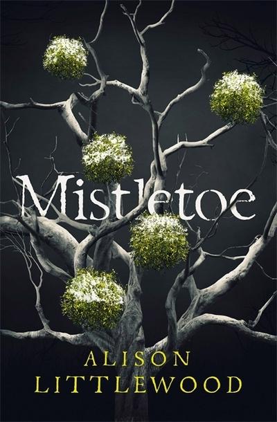 Mistletoe by Alison Littlewood