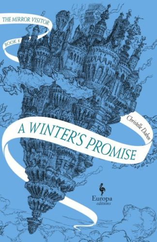 A Winter's Promise (The Mirror Visitor 1) by Christelle Dabos