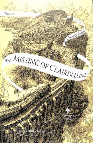 The Missing of Clairdelune (The Mirror Visitor 2) by Christelle Dabos