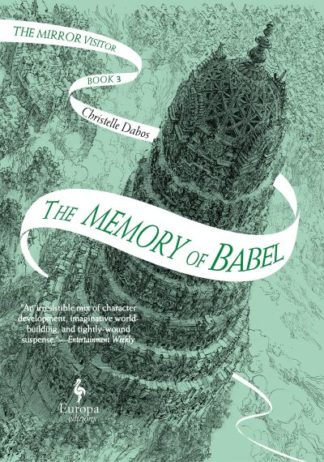 The Memory of Babel: The Mirror Visitor Book 3 by Christelle Dabos
