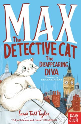 Max the Detective Cat: The Disappearing Diva by Todd, Sarah Taylor