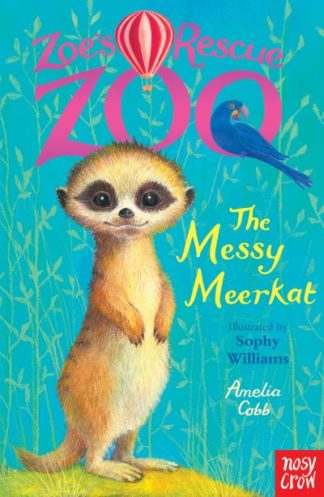 Zoe's Rescue Zoo: The Messy Meerkat by Amelia Cobb