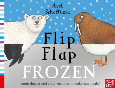 Axel Scheffler's Flip Flap Frozen by