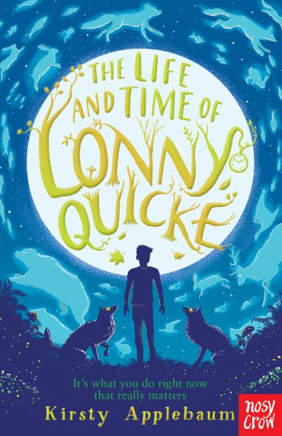 The Life and Time of Lonny Quicke by Kirsty Applebaum