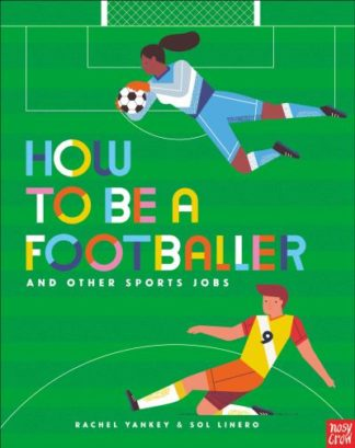 How to Be a Footballer and Other Sports Jobs by Rachel Yankey