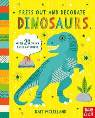 Press Out and Decorate: Dinosaurs by