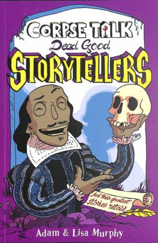 Corpse Talk: Dead Good Storytellers by Adam Murphy