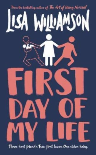First Day of My Life by Lisa Williamson