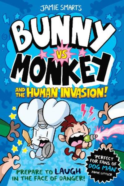 Bunny vs Monkey: The Human Invasion by Jamie Smart