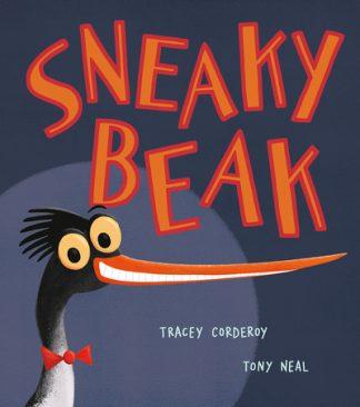 Sneaky Beak by Tracey Corderoy